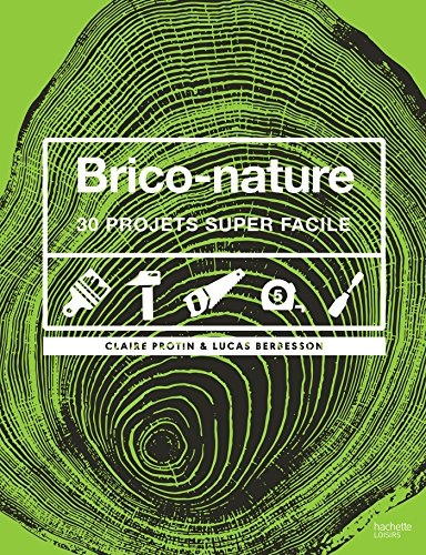 Brico-nature : 30 projets super faciles (Décoration et Bricolage)