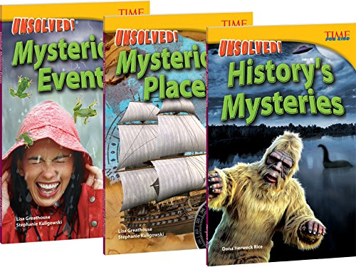 Teacher Created Materials - TIME for Kids Informational Text: Unsolved Mysteries - 3 Book Set - Grade 4 - Guided Reading Level R - T