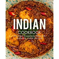 Indian Cookbook: An Indian Cookbook Filled with Authentic Indian Recipes (2nd Edition) [Print Replica] Kindle Edition by BookSumo Press for Free