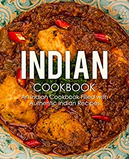 Indian Cookbook: An Indian Cookbook Filled with Authentic Indian Recipes by [BookSumo Press]