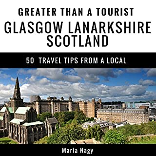 Greater Than a Tourist - Glasgow Lanarkshire Scotland audiobook cover art