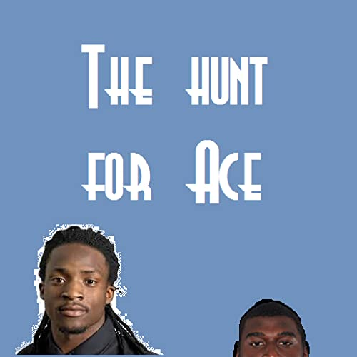 The Hunt For Ace