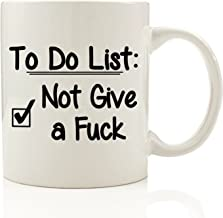 To Do List - Not Give a Fck Funny Coffee Mug 11 oz - Christmas Gift For Men & Women Him or Her - Office Cup & Birthday Present Idea For Dad, Mom, Husband, Wife, Boyfriend, Girlfriend, Coworkers