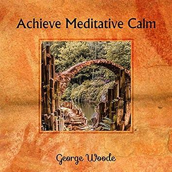 Achieve Meditative Calm