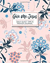 Give Me Jesus - Daily Quiet Time & Prayer Journal: 8x10 Lined Writing Journal Notebook for Reflection, Prayer, Daily Quiet Time, 120 Pages – Pink & ... QT, Prayer Warriors, & Spiritual Warfare Tool