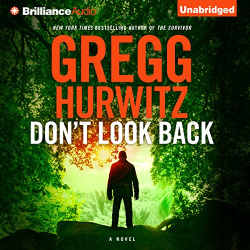 Don't Look Back                   Written by:                                                                                                                                 Gregg Hurwitz                               Narrated by:                                                                                                                                 Cassandra Campbell,                                                                                        Scott Brick                      Length: 13 hrs and 47 mins     8 ratings     Overall 4.0
