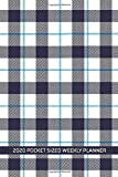 2020 Pocket Sized Weekly Planner: Blue White Plaid Scottish Tartan | Daily Weekly Monthly View | Clean Simple Calendar Organizer | 4x6 in 110 pages | ... More! (4x6 12 Month Simple Pretty Planner)