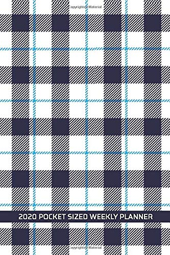 2020 Pocket Sized Weekly Planner: Blue White Plaid Scottish Tartan   Daily Weekly Monthly View   Clean Simple Calendar Organizer   4x6 in 110 pages   ... (4x6 12 Month Simple Pretty Planner, Band 1)