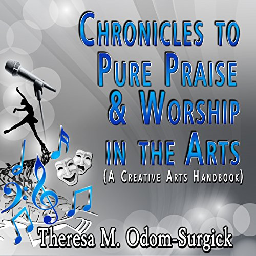 Chronicles to Pure Praise & Worship in the Arts audiobook cover art