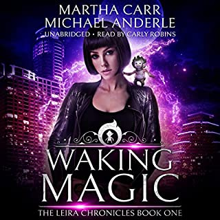 Waking Magic: The Revelations of Oriceran     The Leira Chronicles, Volume 1              By:                                                                                                                                 Martha Carr,                                                                                        Michael Anderle                               Narrated by:                                                                                                                                 Carly Robins                      Length: 8 hrs and 15 mins     3 ratings     Overall 3.7