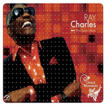 Ray Charles the Classic Years