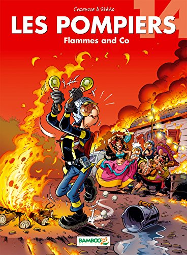 Les Pompiers - tome 14: Flammes and Co