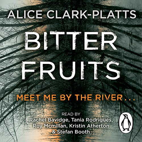 Bitter Fruits                   By:                                                                                                                                 Alice Clark-Platts                               Narrated by:                                                                                                                                 Kristin Atherton,                                                                                        Rachel Bavidge,                                                                                        Roy McMillan,                   and others                 Length: 10 hrs and 3 mins     48 ratings     Overall 3.9