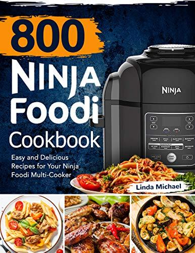 800 Ninja Foodi Cookbook: Easy and Delicious Recipes for Your Ninja Foodi Multi-Cooker (English Edition)