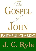 The Gospel of John by J. C. Ryle (J. C. Ryle Collection Book 9) (English Edition)