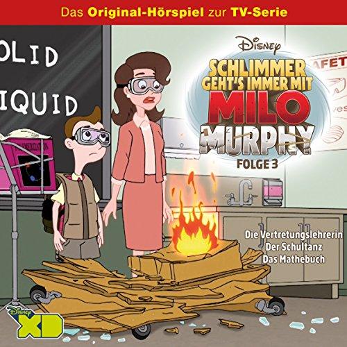 Die Vertretungslehrerin / Der Schultanz / Das Mathebuch (Milo Murphy - Schlimmer geht's immer 3) Titelbild