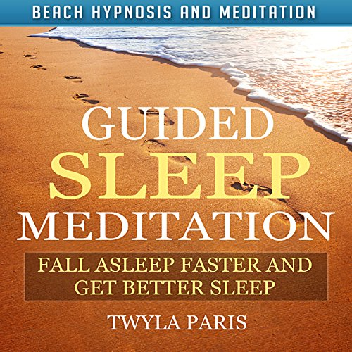 Guided Sleep Meditation: Fall Asleep Faster and Get Better Sleep with Beach Hypnosis and Meditation cover art