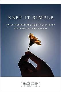 Keep It Simple: Daily Meditations for Twelve Step Beginnings and Renewal (Hazelden Meditations)