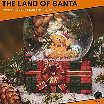 The Land Of Santa - 2020 Relaxing Piano Night, Vol. 5
