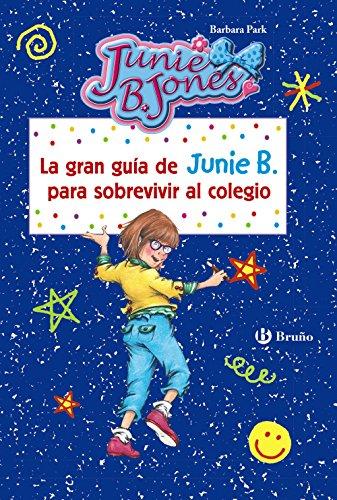 La gran guía de Junie B. para sobrevivir al colegio (Castellano - A Partir De 6 Años - Personajes Y Series - Junie B. Jones)