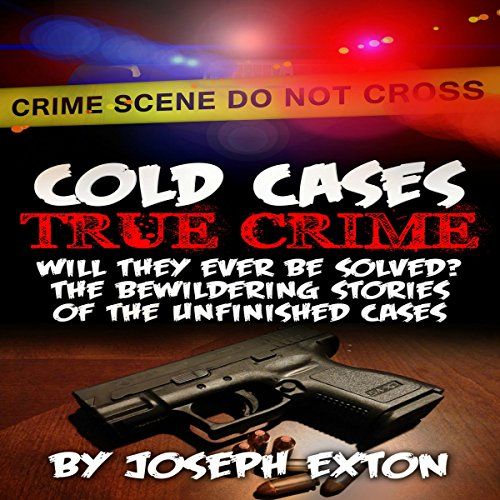 Cold Cases: True Crime audiobook cover art