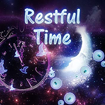Restful Time – Music for Baby, Lullabies at Goodnight, Deep Sleep, Peaceful Night, Calming Sounds for Children