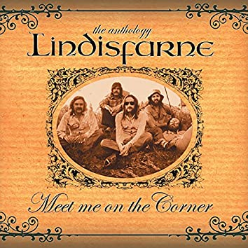 Meet Me On the Corner - The Best of Lindisfarne