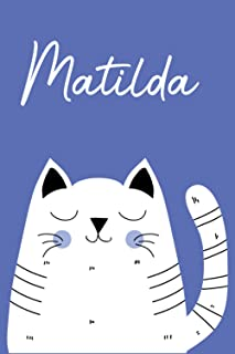 Matilda: Kawaii Cat Personalized Name Notebook & Journal For Cat lovers and owners - Perfect Gift for Girls, Sister, Mothe...