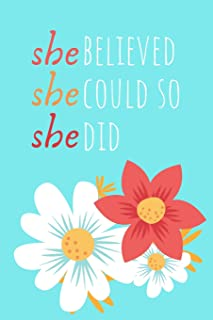 She Believed She Could So She Did Gratitude Journal: A Notebook for Women with Writing Prompts, Affirmations, and Lined Pages