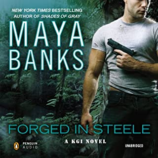 Forged in Steele     A KGI Novel, Book 7              Written by:                                                                                                                                 Maya Banks                               Narrated by:                                                                                                                                 Adam Paul                      Length: 10 hrs and 52 mins     3 ratings     Overall 5.0