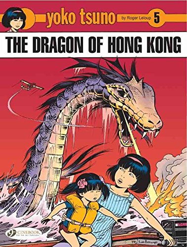 [(Yoko Tsuno: Dragon of Hong Kong v. 5)] [By (author) Roger Leloup ] published on (October, 2010)