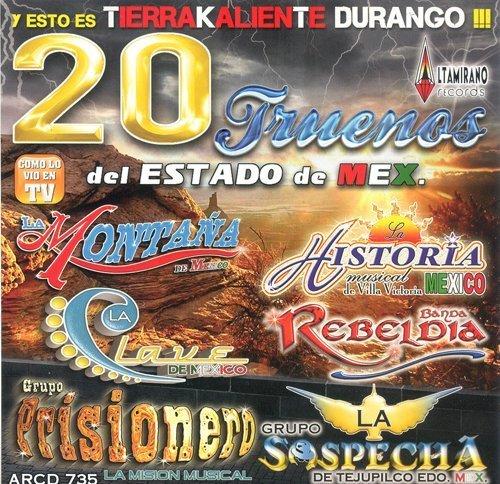 Varios Artistas (20 Truenos Del Estado De Mexico) by Banda Rebeldia, La Historia De Villa Victoria Mexico, Tecno Banda Piton, Grupo L (2010-01-01)