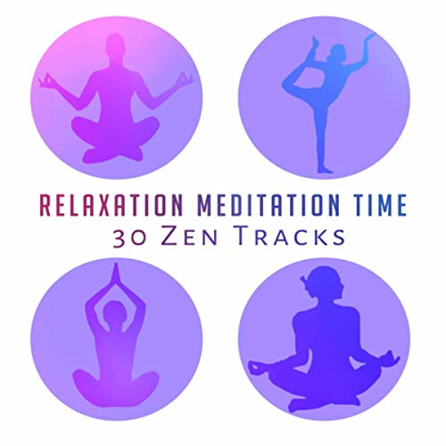 Relaxation Meditation Time: 30 Zen Tracks, Ambient Sounds ...