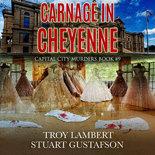 Carnage in Cheyenne Audiobook By Troy Lambert, Stuart Gustafson cover art