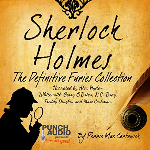 Sherlock Holmes: The Definitive Furies Collection     Twenty Sherlock Holmes Crime Mysteries Together in One Complete Book, Book 1              By:                                                                                                                                 Pennie Mae Cartawick                               Narrated by:                                                                                                                                 Punch Audio,                                                                                        Marc Cashman,                                                                                        Alex Hyde-White,                   and others                 Length: 8 hrs and 56 mins     8 ratings     Overall 2.9