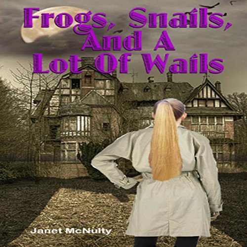 Frogs, Snails, and a Lot of Wails audiobook cover art