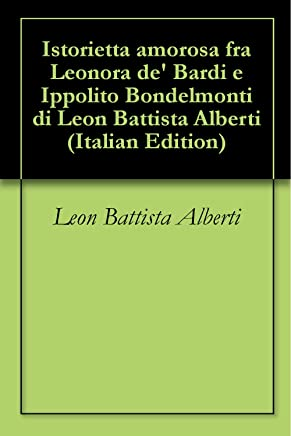 Istorietta amorosa fra Leonora de Bardi e Ippolito Bondelmonti di Leon Battista Alberti