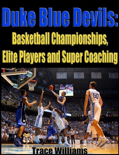 Duke Blue Devils: Basketball Championships, Elite Players and Super Coaching (English Edition)