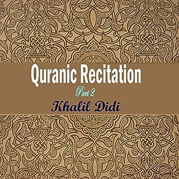 Quranic Recitation Part 2 (Quran)