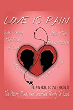 Love Is Pain: A Self-Help Motivational Recovery Book on Emotional Pain