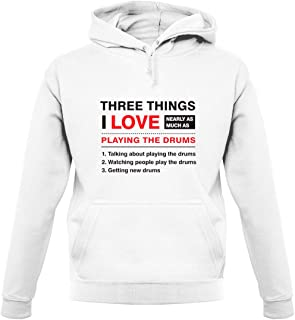 Three Things I Love Nearly As Much As Drums - Unisex Hoodie/Hooded Top