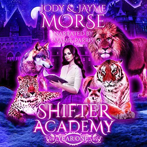 Shifter Academy Audiobook By Jody Morse, Jayme Morse cover art