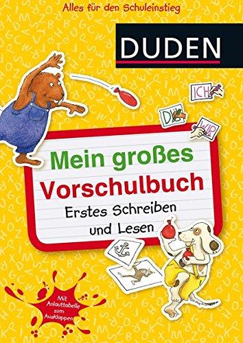 Mein großes Vorschulbuch: Erstes Schreiben und Lesen (DUDEN Kinderwissen Vorschule)