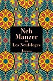 Neh Manzer, ou Les Neuf-loges (Libretto t. 556) (French Edition)