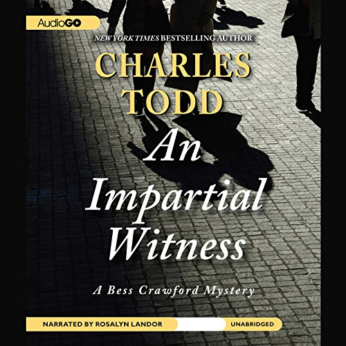 An Impartial Witness     A Bess Crawford Mystery              By:                                                                                                                                 Charles Todd                               Narrated by:                                                                                                                                 Rosalyn Landor                      Length: 10 hrs and 54 mins     348 ratings     Overall 4.3
