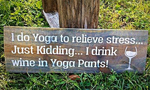 Onbekende Muurkunst Ik doe Yoga om Stress te verlichten, Gewoon Kidding Ik Drink Wijn in Yoga Broek, Grappige Wijn Zeggen, Wijndecoratie, Cadeau voor Vriend, Wijngeschenk, Wijnbord hout plaque, custom gift