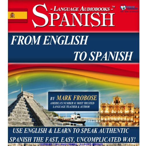 From English to Spanish - 3 Hours of Audio Language Instruction (English and Spanish Edition) cover art