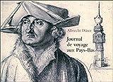 Journal de voyage aux Pays-Bas : 1520-1521