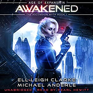 Awakened: Age of Expansion     The Ascension Myth, Book 1              By:                                                                                                                                 Ell Leigh Clarke,                                                                                        Michael Anderle                               Narrated by:                                                                                                                                 Pearl Hewitt                      Length: 9 hrs and 38 mins     14 ratings     Overall 4.4