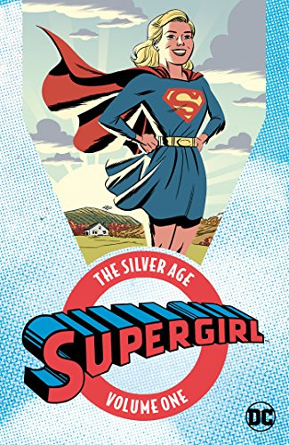 Supergirl: The Silver Age Vol. 1 (Action Comics (1938-2011))